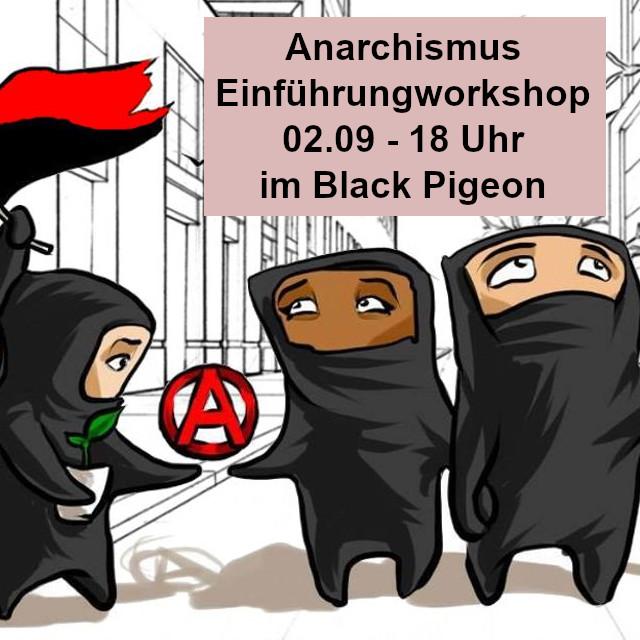 Anarchismus Einführungsworkshop am 02.09. um 18 Uhr im Black Pigeon